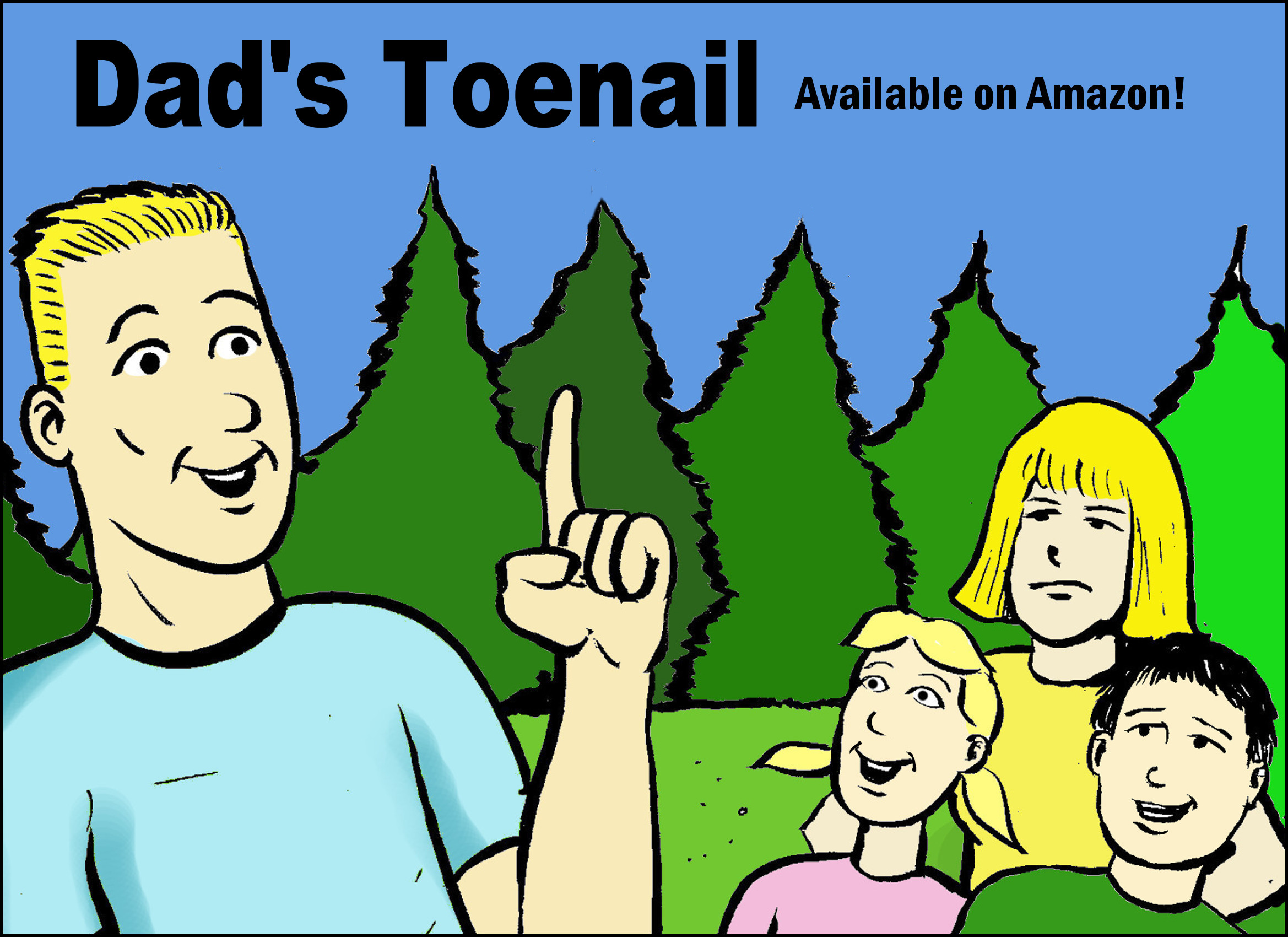 toenail fairy tales tells the sill sequel to the Dad's toenail story, and involves a respin of some of the old classic stories of the past, like jack and the beanstalk, etc. It's goofy but intended for all age readers